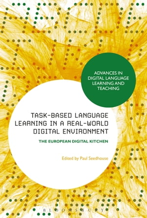 Task-Based Language Learning in a Real-World Digital Environment The European Digital Kitchen