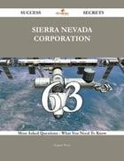 Sierra Nevada Corporation 63 Success Secrets - 63 Most Asked Questions On Sierra Nevada Corporation - What You Need To Know