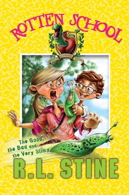 Book Rotten School #3: The Good, the Bad and the Very Slimy by R.L. Stine