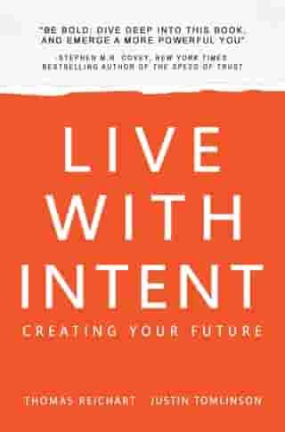 Live with Intent: Creating Your Future