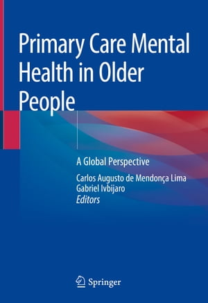 Primary Care Mental Health in Older People: A Global Perspective by Carlos Augusto de Mendonça Lima
