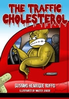 The Traffic Cholesterol by Gustavo Henrique Ruffo