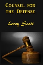 Counsel for the Defense by Leroy Scott
