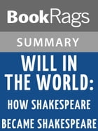 Will in the World: How Shakespeare Became Shakespeare by Stephen Greenblatt l Summary & Study Guide by BookRags