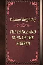 THE DANCE AND SONG OF THE KORRED by Thomas Keightley
