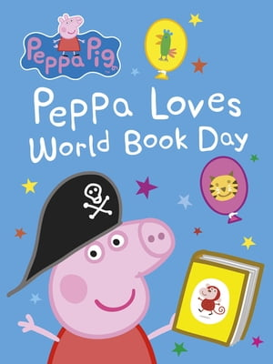 Peppa Pig: Peppa Loves World Book Day. World Book Day 2017