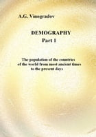 Demography: The population of the countries of the world from most ancient times to the present days. by A.G. Vinogradov