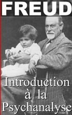 Introduction à la psychanalyse TOME 1 et 2 by Sigmund Freud