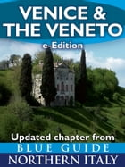 Venice & The Veneto: Updated Chapter from Blue Guide Northern Italy by Alta Macadam