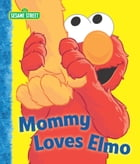 Mommy Loves Elmo (Sesame Street Series)
