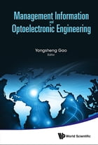 Management Information and Optoelectronic Engineering: Proceedings of the 2015 International Conference on Management, Information and Communication & by Yongsheng Gao