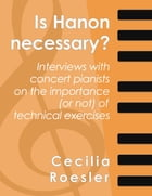 Is Hanon Necessary? by Cecilia Roesler
