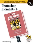 Photoshop Elements 4: The Missing Manual: The Missing Manual by Barbara Brundage