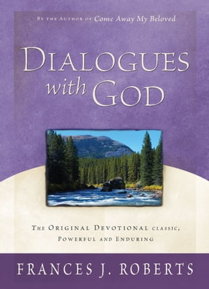 Dialogues with God by Frances J. Roberts