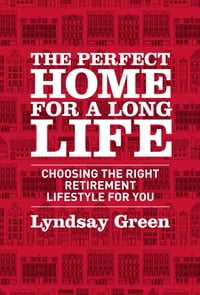 The Perfect Home for a Long Life: Choosing the Right Retirement Lifestyle for You