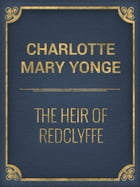 The Heir of Redclyffeb by Charlotte Mary Yonge