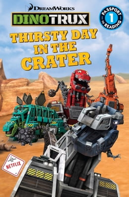 Book Dinotrux: Thirsty Day in the Crater by Emily Sollinger