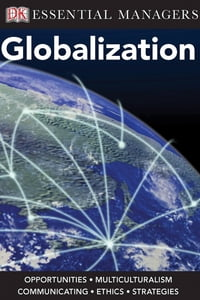 DK Essential Managers: Globalization