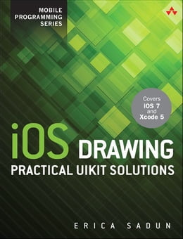 Book iOS Drawing: Practical UIKit Solutions by Erica Sadun