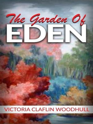 The garden of Eden or, the Paradise lost and found