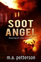 SOOT ANGEL: featuring Dr. Anja Toussaint by m.a. petterson