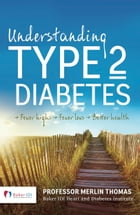 Understanding Type 2 Diabetes: Fewer Highs, Fewer Lows, Better Health