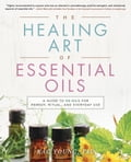 The Healing Art of Essential Oils d164c1c5-0470-4b9b-b20b-f0d0acb0a5d6