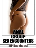 Anal Group Sex Encounters (Five Hardcore Backdoor Group Sex Erotica Stories) 23c5b8a5-4d76-4d83-82c1-d4b854f15469