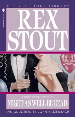 Book Might As Well Be Dead by Rex Stout