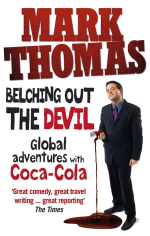 Belching Out the Devil Global Adventures with Coca-Cola