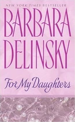 Book For My Daughters by Barbara Delinsky