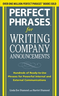 Perfect Phrases for Writing Company Announcements: Hundreds of Ready-to-Use Phrases for Powerful…