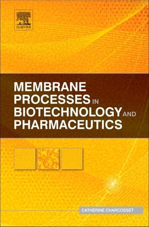 Membrane Processes in Biotechnology and Pharmaceutics