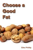 Choose a Good Fat by Eike Phillip