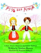 Pijo and Penda: A Story About a Bulgarian Springtime Tradition by Teodora Masters