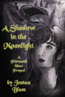 A Shadow in the Moonlight: A Thirteenth Hour Prequel