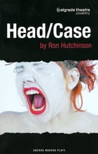 Head/Case by Ron Hutchinson
