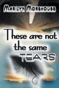 These Are Not the Same Tears 6945c1df-c4f2-4dab-ba16-9ee054fe780e