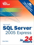 Sams Teach Yourself SQL Server 2005 Express in 24 Hours Deal