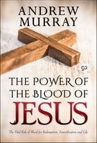 The Power of the Blood of Jesus by Andrew Murray