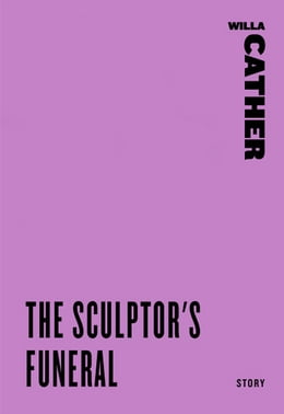 Book The Sculptor's Funeral by Willa Cather