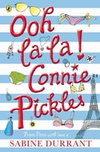 Ooh La La! Connie Pickles by Sabine Durrant