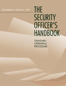 Book Security Officer's Handbook: Standard Operating Procedure by Kehoe, Edward