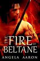 The Fire of Beltane by Angela Aaron