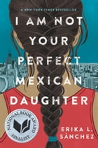 I Am Not Your Perfect Mexican Daughter Cover Image