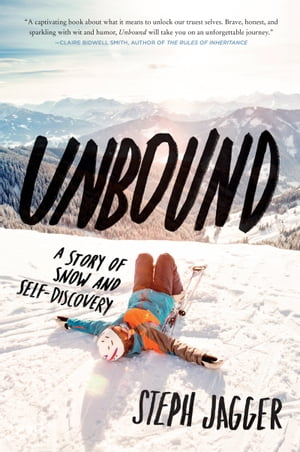 Unbound A Story of Snow and Self-Discovery