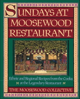 Book Sundays at Moosewood Restaurant: Ethnic and Regional Recipes from the Cooks at the by Moosewood Collective