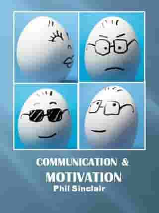 Communication & Motivation by Philip Sinclair