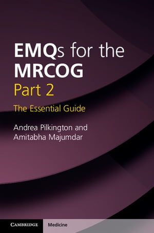 EMQs for the MRCOG Part 2 The Essential Guide