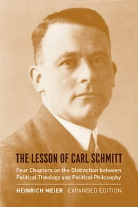 The Lesson of Carl Schmitt: Four Chapters on the Distinction between Political Theology and…